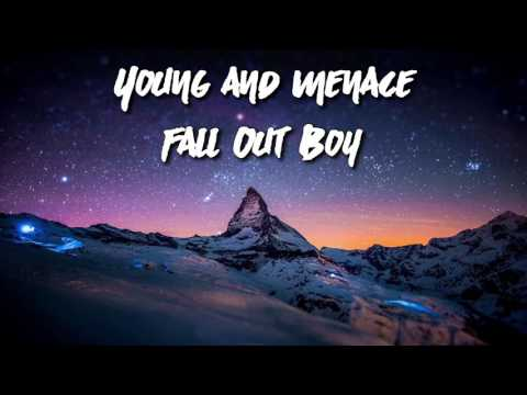 Fall Out Boy - Young and Menace Lyrics