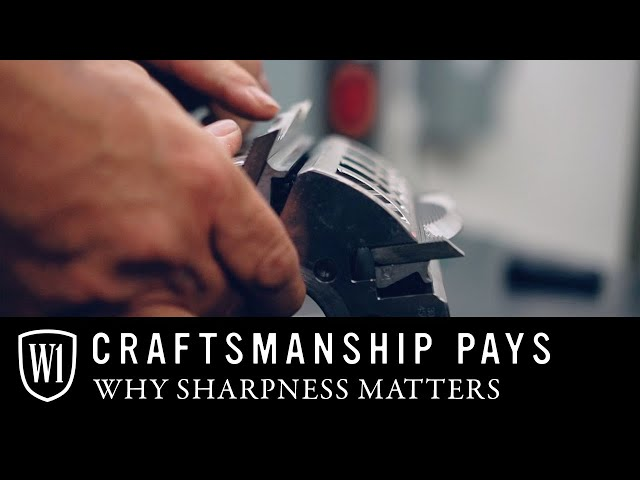 Craftsmanship Pays: Why Sharpness Matters