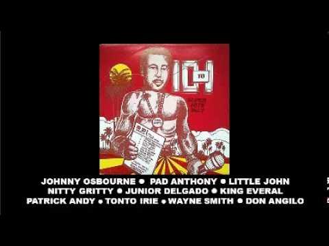 Johnny Osbourne Pad Anthony Little John Nitty Gritty Junior Delgado King Everal Patrick Andy Tonto I