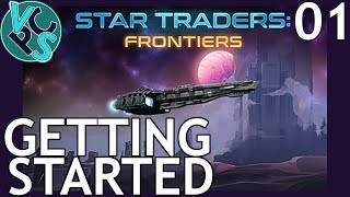 Getting Started : Star Trader Frontiers EP01 - Early Access Space Exploration RPG Adventure