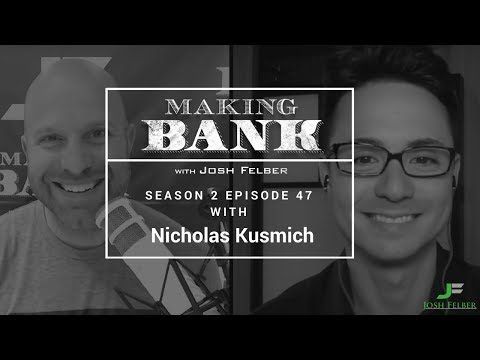 World's Leading Facebook Ad Strategist Guest Nicholas Kusmich MakingBank S2E47