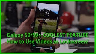 Galaxy S9/S9+ Coolest Feature - How to Use Video as Lockscreen!