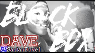 Download DAVE | BL@CKBOX S6 Ep. 24/65 Mp3 and Videos