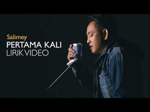 Pertama Kali (Lirik) HQ - Salimey