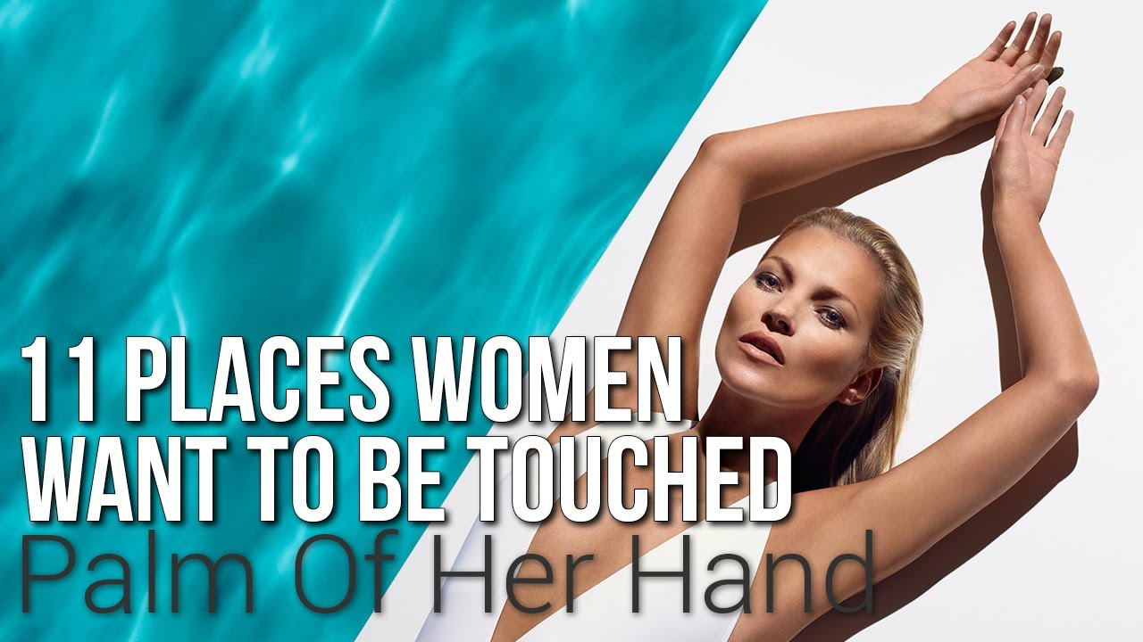 Where To Touch To Arouse A Woman