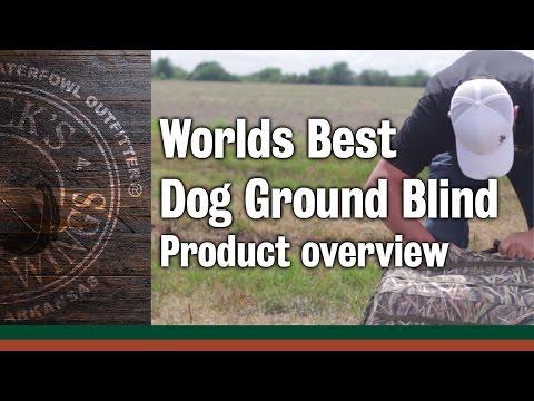The Worlds Best Dog Ground Blind