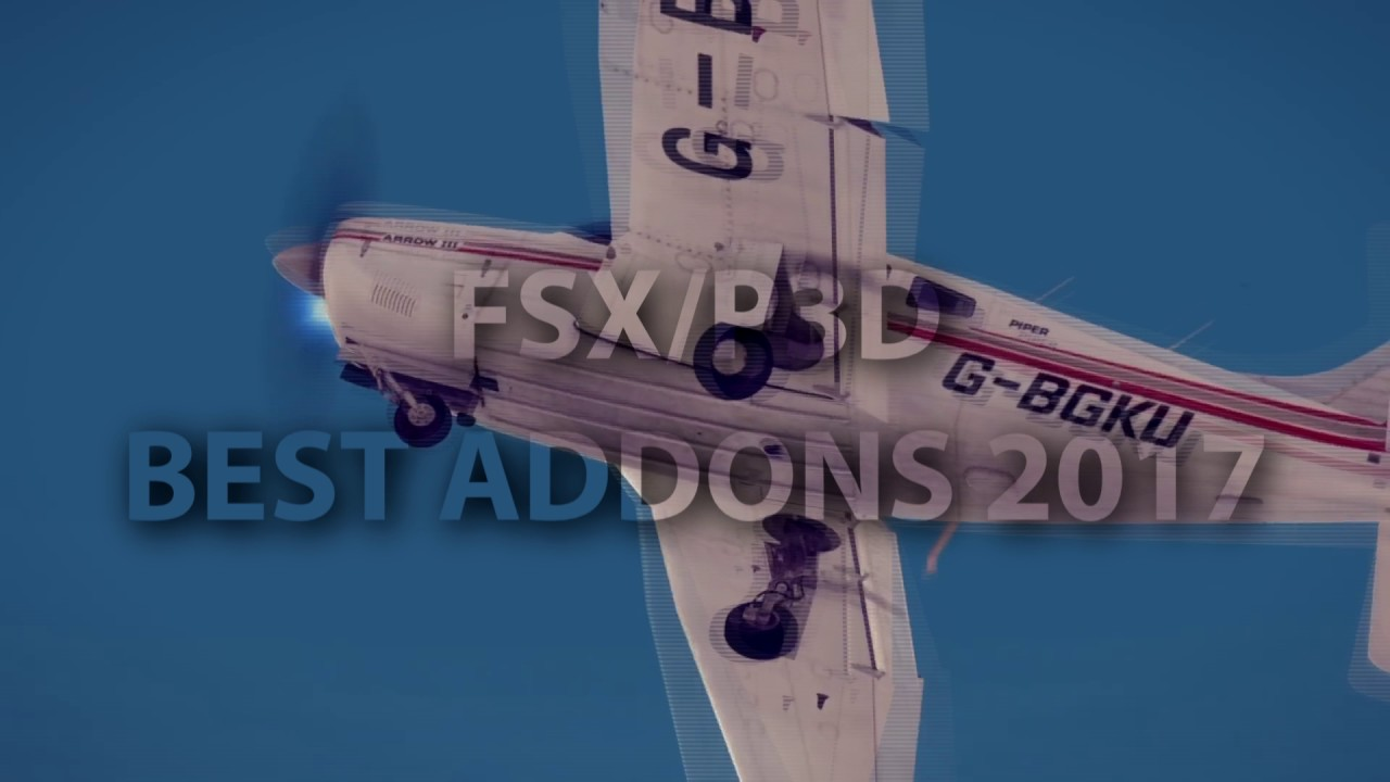 ✈🛩FSX/P3D BEST ADDONS 2017 WITH DOWNLOAD LINKS⬇⬇💯✅