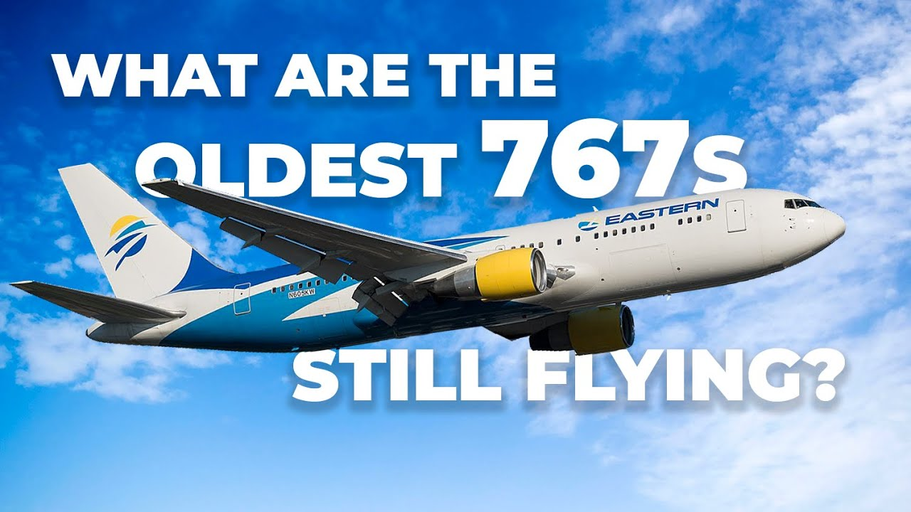 Meet The Oldest Boeing 767s Still Flying Passengers
