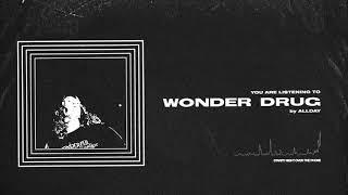 Allday - Wonder Drug