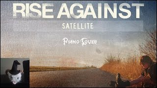 Rise Against - Satellite (Piano Cover)