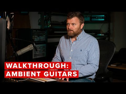 Walkthrough: Ambient Guitars
