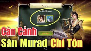 Cận cảnh săn Murad chí tôn thần kiếm - Chiến thuật Thắp đèn lồng quá rẻ