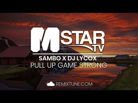 SBMG - Pull Up Game Strong (Sambo X DJLycox Remix)