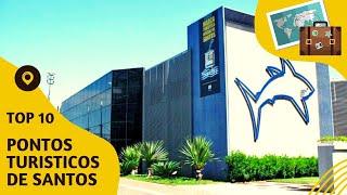 10 pontos turisticos mais visitados de Santos