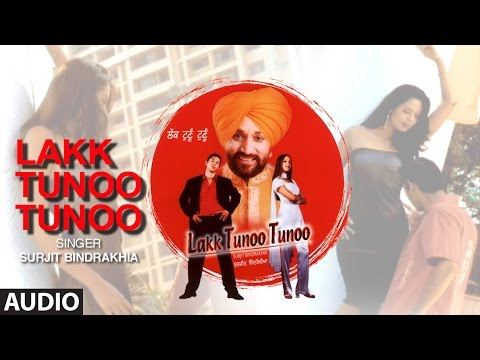 Lakk Tunoo Tunoo | Surjit Bindrakhia | Full Audio Song | Malika Sherawat | T-Series