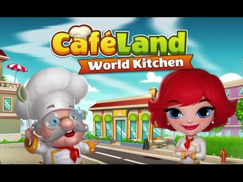 Cafeland - World Kitchen(Unlimited Money)