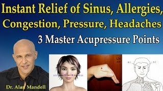 Instant Relief of Sinus, Allergies, Congestion, Headaches (3 Master Acupressure Points) - Dr Mandell