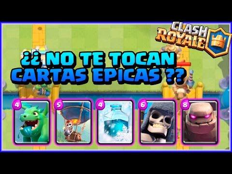 NERVIOSO PORQUE NO TE TOCAN CARTAS EPICAS? - CLASH ROYALE - Español - CoC