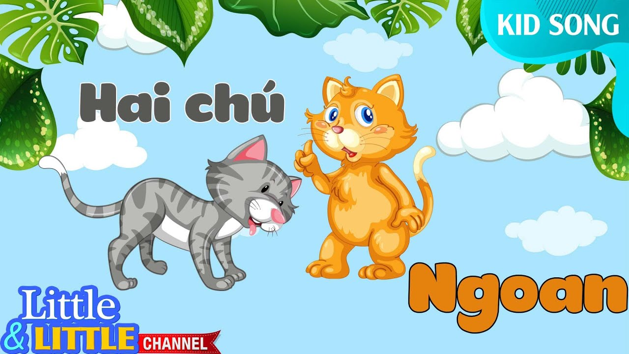 Ca nhạc thiếu nhi Hai Chú Mèo Ngoan| Bài hát cho bé con mèo| Nhạc thiếu nhi  hay - YouTube