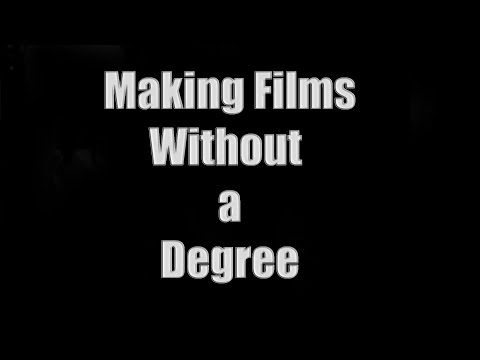 Film Industry #15: Making Films Without a Degree
