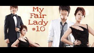 Drama Korea My Fair Lady Eps 10 (Sub Indo)