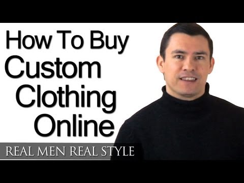 How To Buy Custom Clothing Online - Working With A Foreign Tailor - Buying Menswear Online