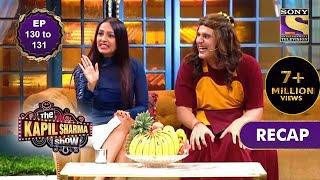 The Kapil Sharma Show Season 2   दी कपिल शर्मा शो सीज़न 2   Ep 130 & Ep 131   RECAP