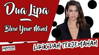 Dua Lipa -  Blow Your Mind (Mwah) (Lirik dan Terjemahan Indonesia)