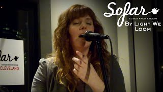 By Light we Loom - Measure of Us | Sofar Cleveland