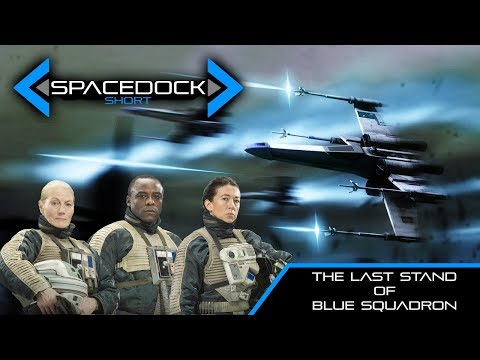 Star Wars: The Last Stand of Blue Squadron - Spacedock Short