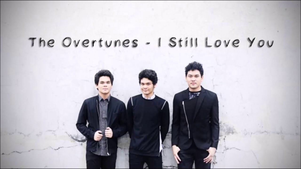 Lirik lagu the overtunes i still love you beserta terjemahan