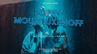 Poppy Moukoukenoff - Avec Classe (cover Corneille)