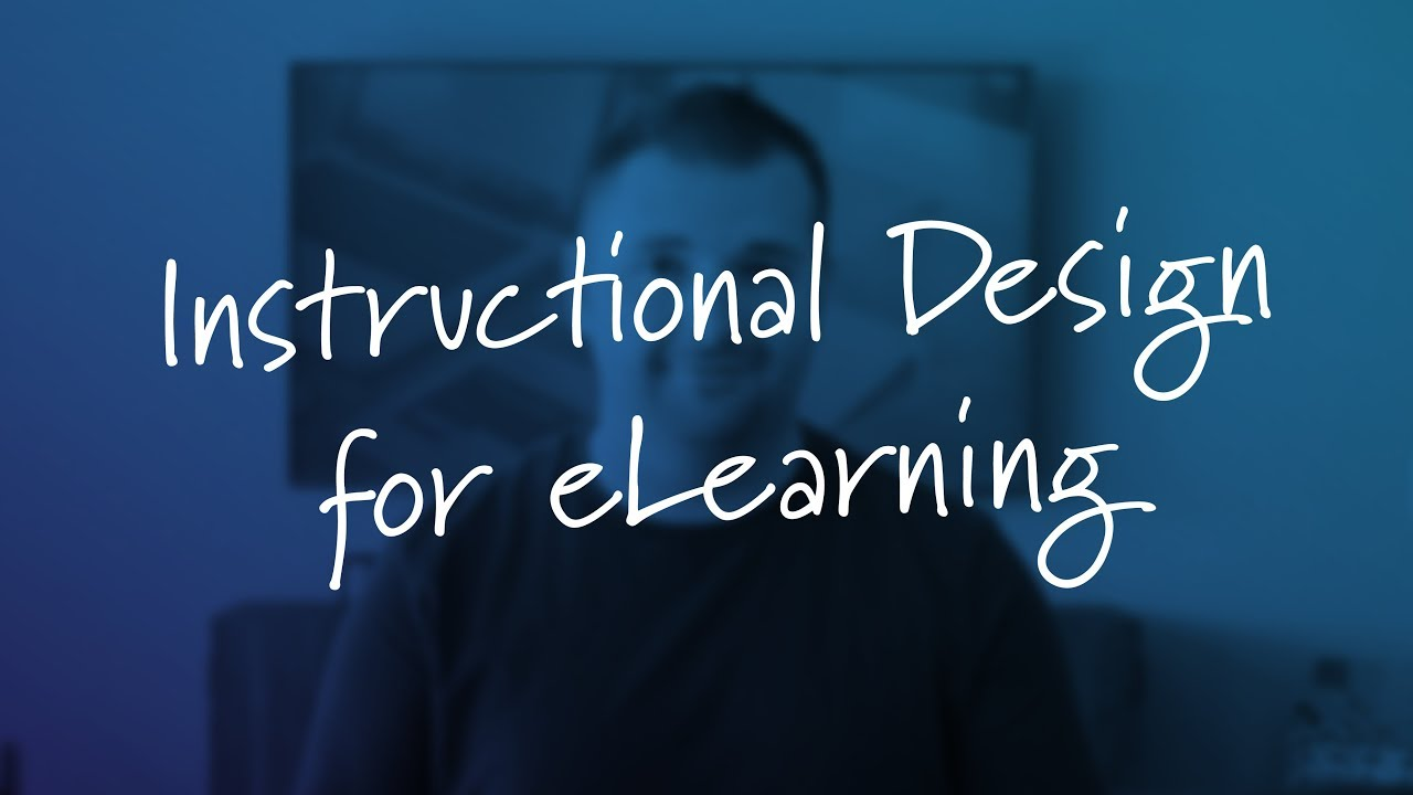 4 Things You Need To Know About Instructional Design For Elearning Youtube