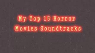 My Top 15 Horror Movies Soundtracks