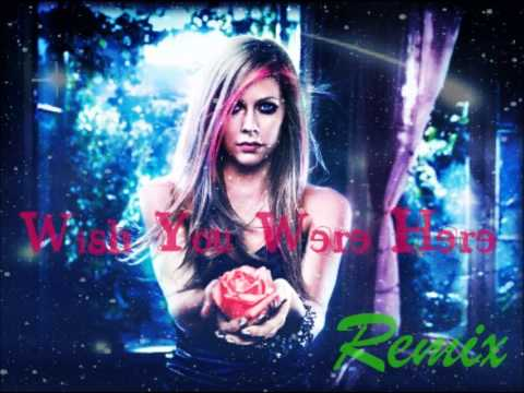 Avril Lavigne Wish You Were Here Remix + Download Link