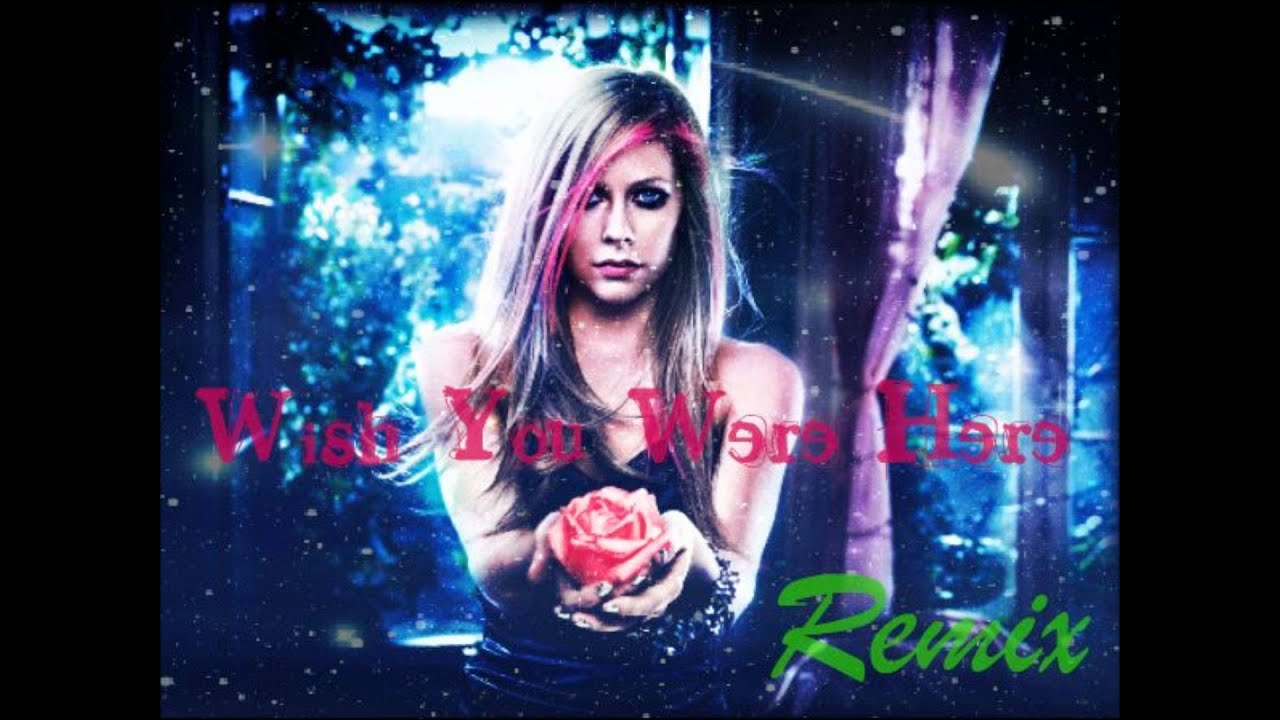avril lavigne wish you were here remix download link youtube