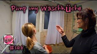 Pimp my Waschküche #146 /Martinas Tagebuch