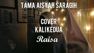 """COVER KALI KEDUA_tamasyah saragih❗❗Raisa :""""))"""