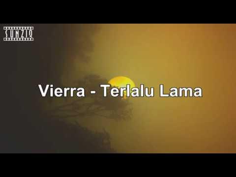 Vierra - Terlalu Lama (Karaoke Version + Lyrics) Musik Asli Bukan Midi No Vocal #sunziq