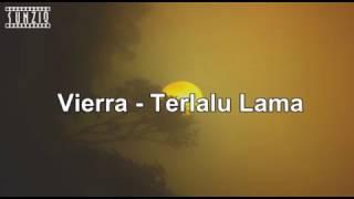 Video Vierra - Terlalu Lama (Karaoke Version + Lyrics) Musik Asli Bukan Midi No Vocal #sunziq download MP3, 3GP, MP4, WEBM, AVI, FLV Maret 2018