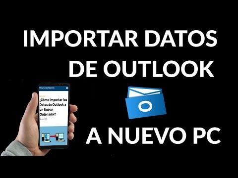 ¿Cómo Importar los Datos de Outlook a un Nuevo Ordenador?