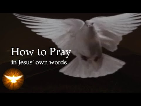 How To Pray - In Jesus' Own Words