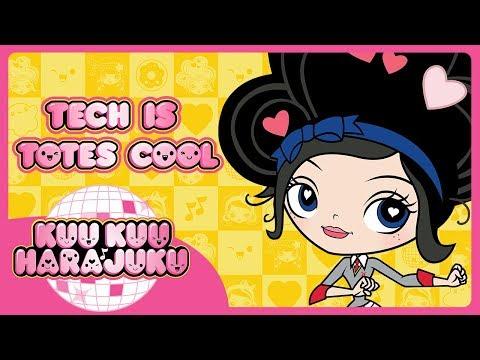 Kuu Kuu Harajuku | Tech Is Totes Cool | Kuu Kuu Close-Up