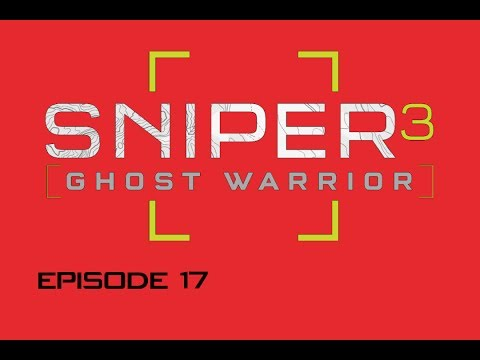 Sniper Ghost Warrior 3 ep. 17 (THE ESCAPE OF LYDIA - DLC!) Part 2 |