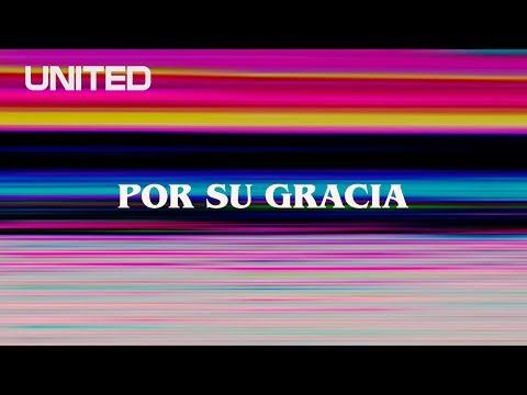 Hillsong UNITED – Por Su Gracia (Letra)