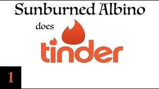 Sunburned Albino Does Tinder - EP 1