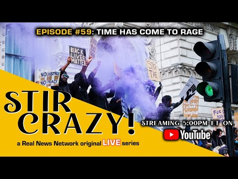 Stir Crazy! Episode #59: Time Has Come To Rage