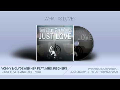Vonny & Clyde feat  Mrs  Fischers - Just Love (DanceAble MixPromovideo