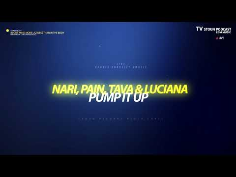 NARI, PAIN, TAVA & LUCIANA - Pump It Up (Original Mix) #NOVELTY #MUSIC