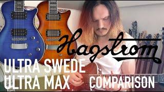 Hagstrom Ultra Swede / Ultra Max Comparison
